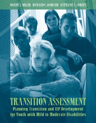 Transition Assessment By Miller, Robert J./ Lombard, Richard C./ Corbey, Stephanie A.