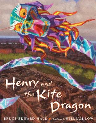 Henry and the Kite Dragon By Hall, Bruce Edward/ Low, William (ILT)
