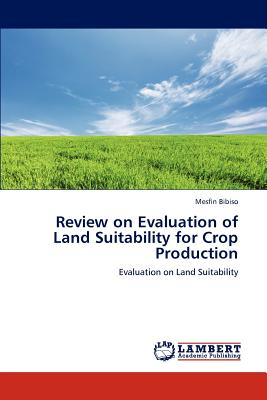 Lap Lambert Academic Publishing Review on Evaluation of Land Suitability for Crop Production [Paperback] at Sears.com